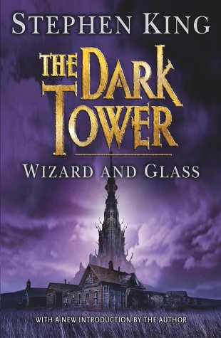 The Dark Tower IV: The Wizard and Glass Stephen King