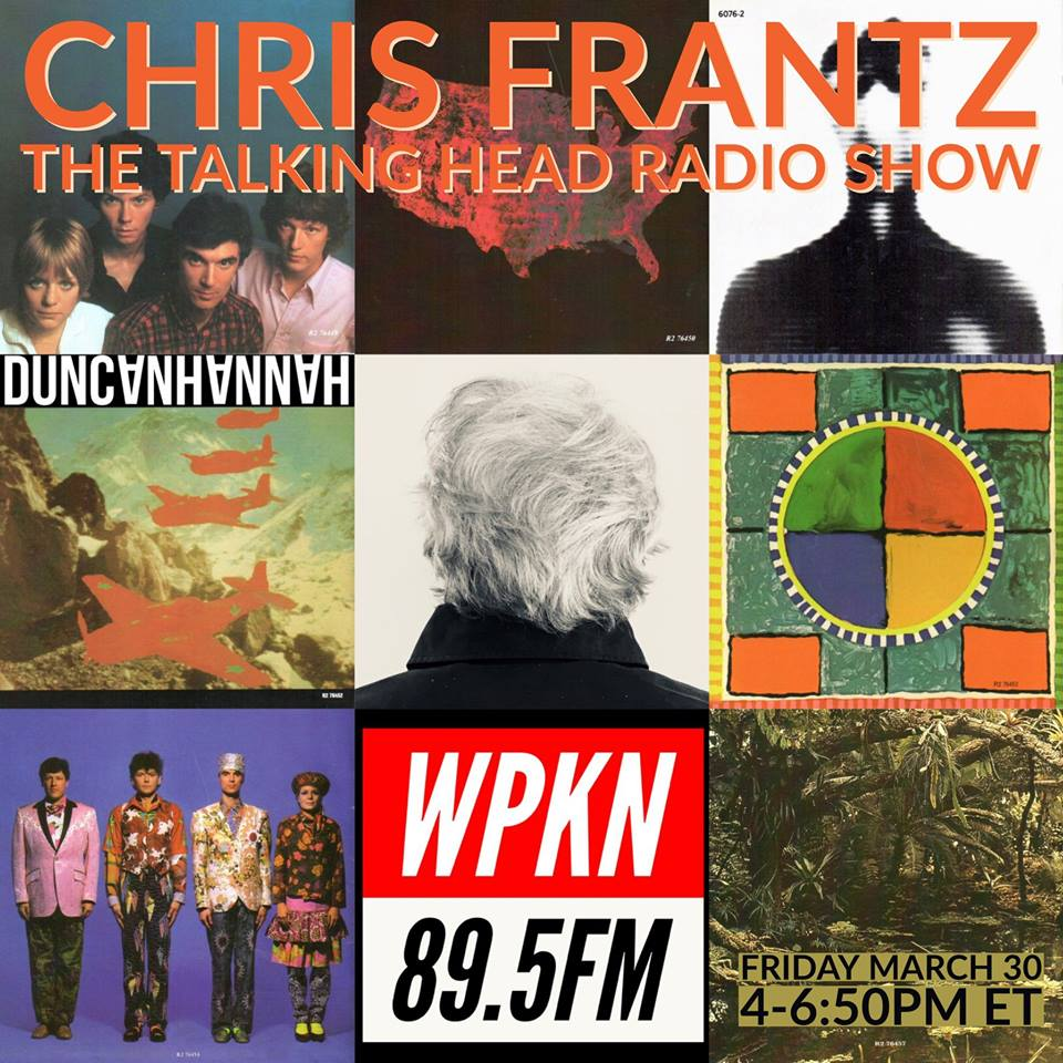 LISTEN ON DEMAND: CHRIS FRANTZ THE TALKING HEAD RADIO SHOW 3/30/18