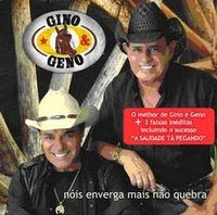 Gino e Geno - N�is Enverga Mais N�o Quebra