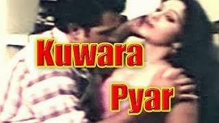 Hot Hindi Movie 'Kuwara Pyar' Watch Online