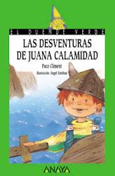 LAS DESVENTURAS DE JUANITA CALAMIDAD--PACO CLIMENT