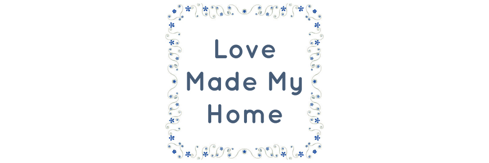 love made my home