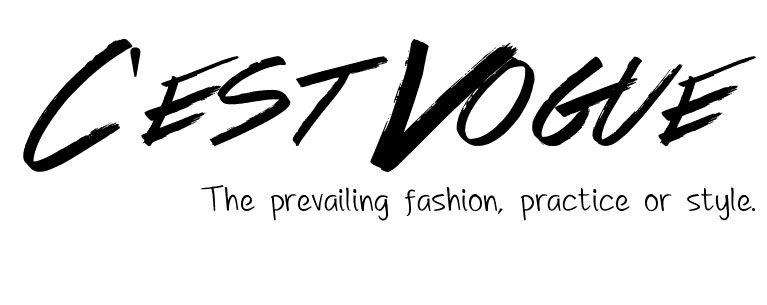 C'est Vogue: The prevailing fashion, practice, or style.