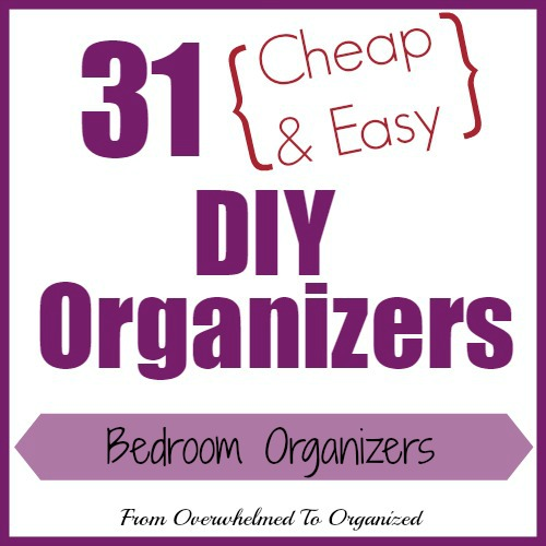 Day 25   Bedroom Organizers {31 Cheap U0026 Easy DIY Organizers}