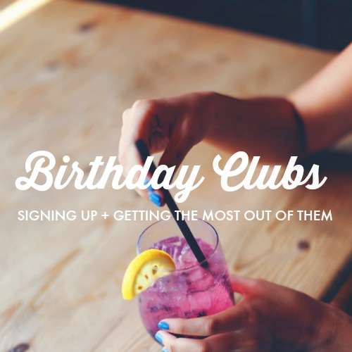Birthday Club Freebies | signing up + getting the most out of them