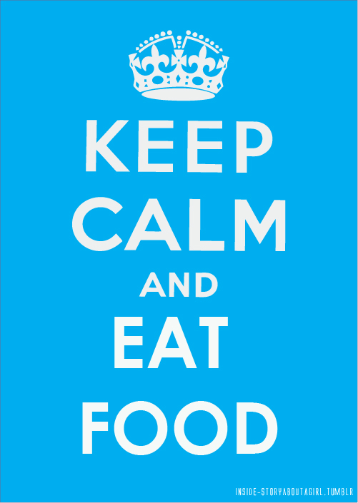 Keep Calm Food Quotes. QuotesGram