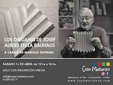 ABRIL: TALLER LOS ORIGAMIS DE JOSEF ALBERS EN LA BAUHAUS. Por Marcelo Gutman