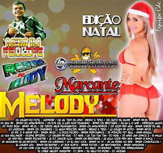 CD MELODY MARCANTE EDIÇÃO NATAL MEGA DJ FELIPE 03/01/2015