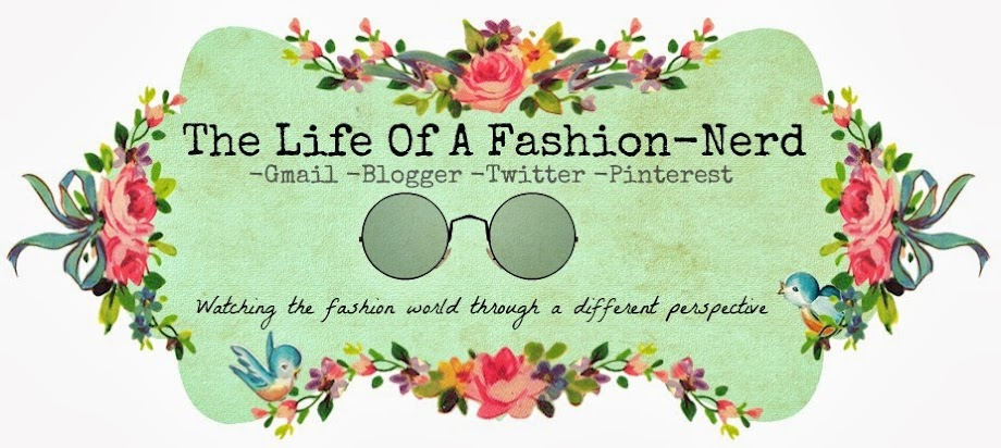 The Life Of A Fashion-Nerd