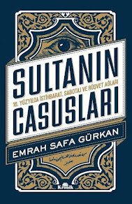 Sultanın Casusları:.<br> 16. Yüzyılda İstihbarat, Sabotaj ve Rüşvet Ağları