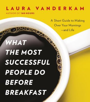 On Audio: What The Most Successful People Do Before Breakfast by Laura Vanderkam