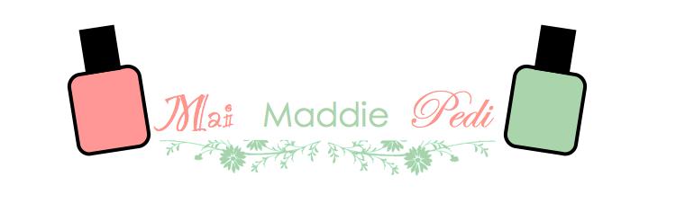 Mai Maddie Pedi