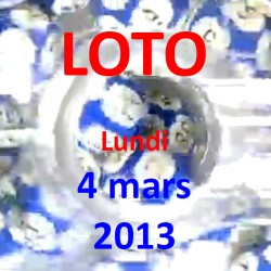 LOTO - lundi 4 mars 2013