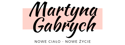 Martyna Gabrych - Nowe ciało - Nowe życie