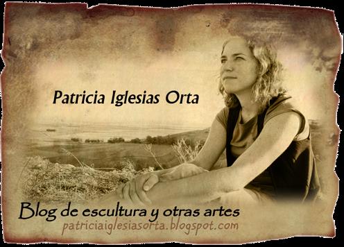 Percepciones Ajenas (IV): Blog de escultura y otras artes, por Patricia Iglesias Orta