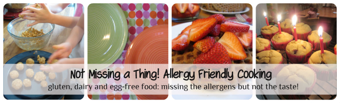 Not Missing a Thing! Allergy Friendly Cooking