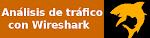 Análisis de tráfico con Wireshark