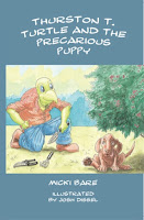 Thurston T. Turtle and the Precarious Puppy by Micki Bare