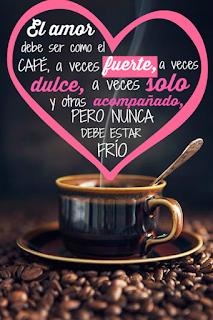 frases amor el amor debe ser como el cafe
