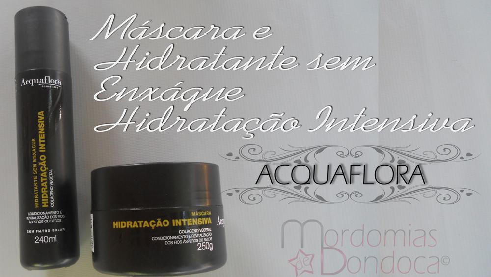 Máscara e Hidratante sem enxágue da linha Hidratação Intensiva da Acquaflora