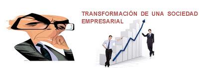 Transformación de una sociedad empresarial.
