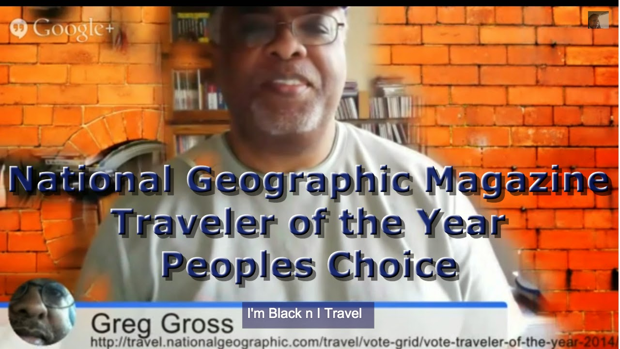Greg Gross National Geographic Magazine Traveler of the Year Peoples Choice