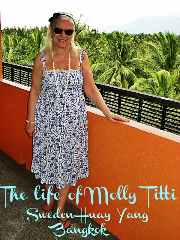 The life of Molly-Titti....Sweden....Huay Yang.....Bangkok.....