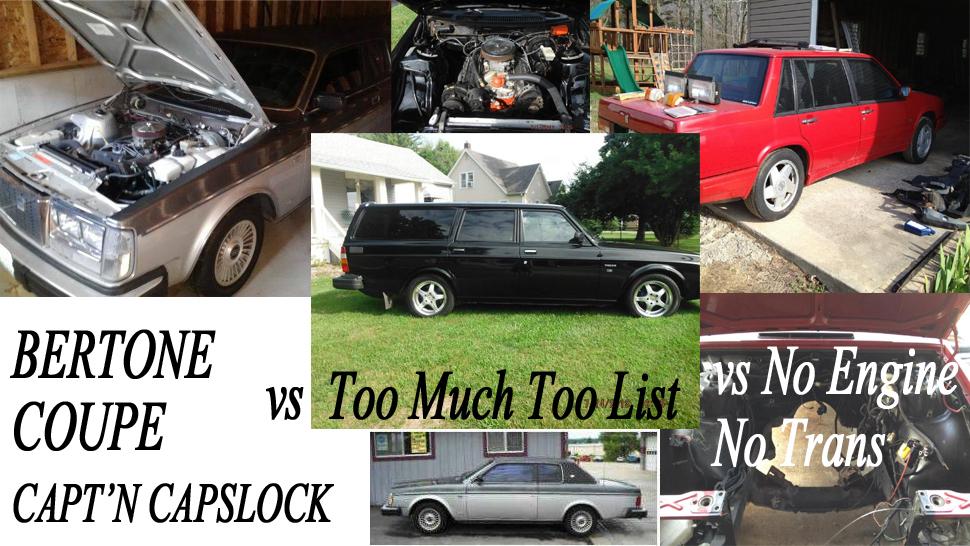 5k: V8lvo Craigslist Trifecta: BERTONE CAPT'N CAPSLOCK vs Too Much To List vs No Engine/Trans