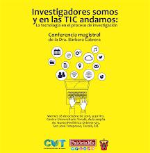 """CONFERENCIA MAGISTRAL: """"Investigadores somos y en las TIC andamos"""""""