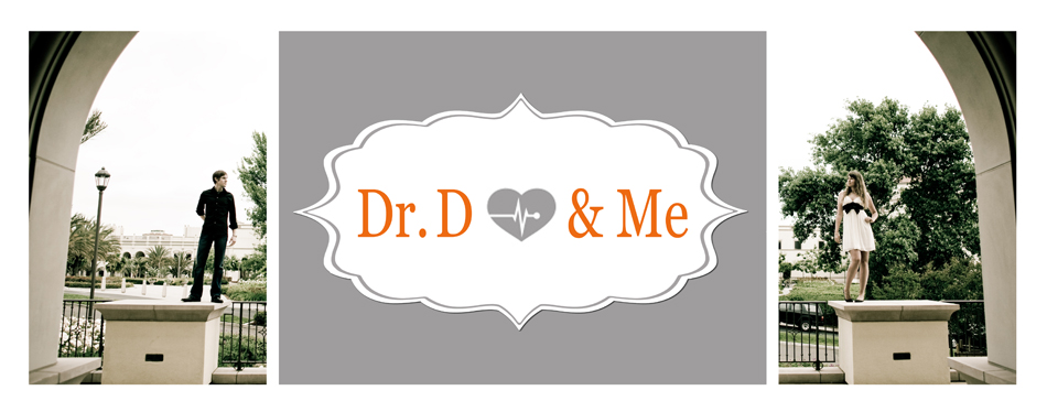 Dr. D &amp; Me