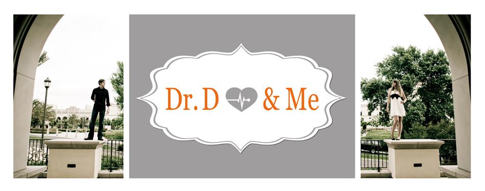Dr. D & Me