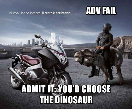 Advertising Fail - I'd Choose The Dinosaur