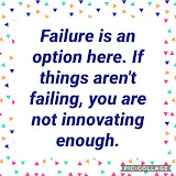 Failure IS an option.