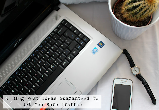 7 Blog Post Ideas Guaranteed To Get You More Traffic