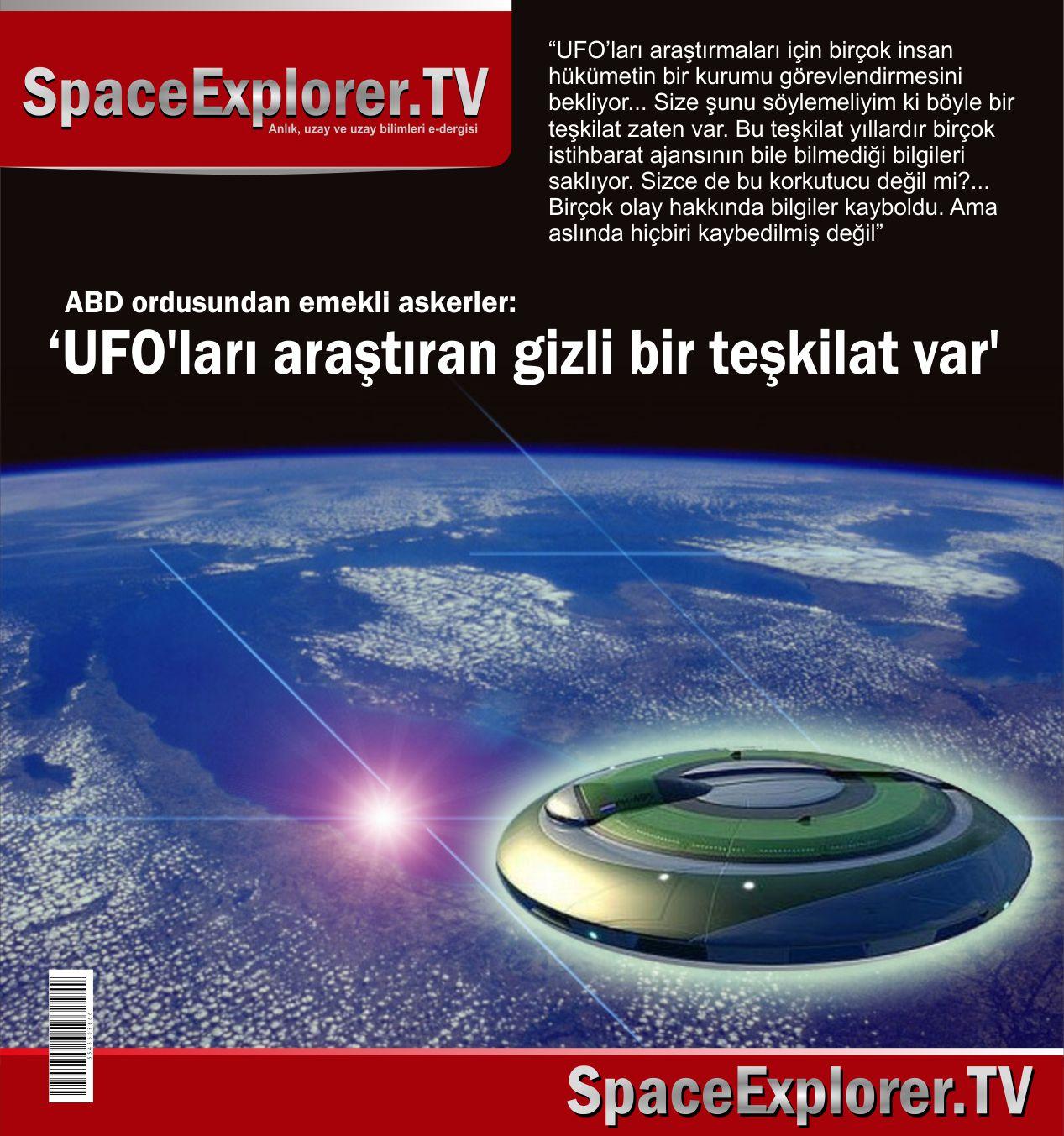 Space Explorer, UFO, UFO'lar gerçek mi?, NSA, CIA, FBI, Askerlerin itirafları, Project Blue Book, Mavi Kitap Projesi, Başka boyutlar, Gerçek uzaylı görüntüleri, Uzayda hayat var mı?,