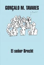 El señor Brecht. Gonçalo M. Tavares (p. 45)