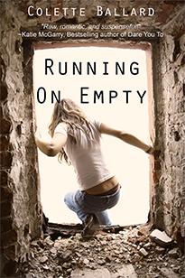http://www.amazon.com/Running-Empty-Colette-Ballard-ebook/dp/B00G2G22J8/ref=sr_1_6?s=digital-text&ie=UTF8&qid=1402372325&sr=1-6&keywords=running+on+empty