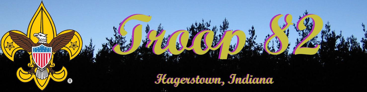 Troop 82 - Hagerstown Indiana