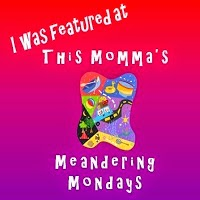 http://giveaways4mom.com/2015/08/meandering-mondays-114/