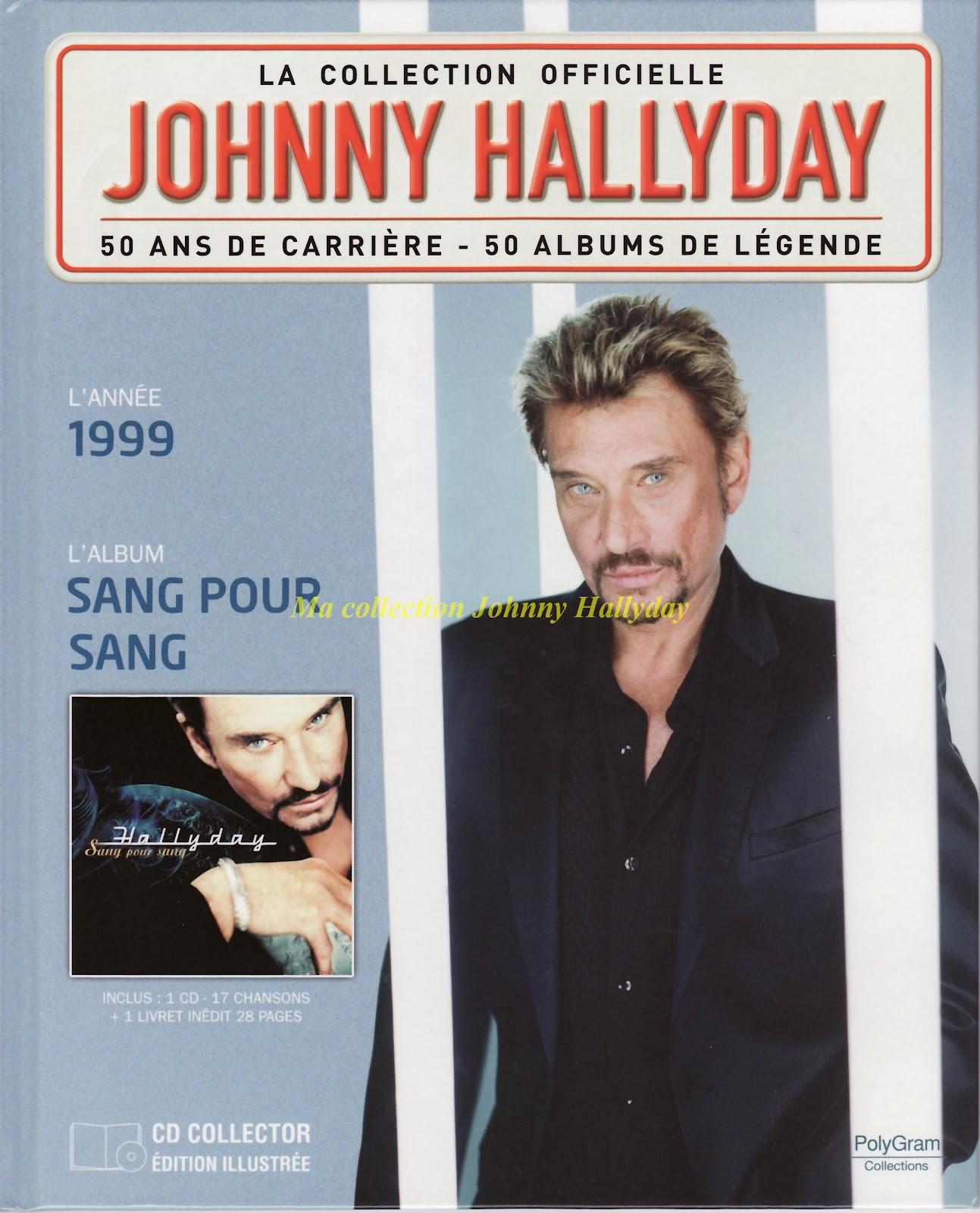 ma collection johnny hallyday cd dvd vinyls livres etc johnny hallyday 1999 sang. Black Bedroom Furniture Sets. Home Design Ideas