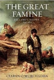 The Great Famine: Ireland's Agony 1845-1852