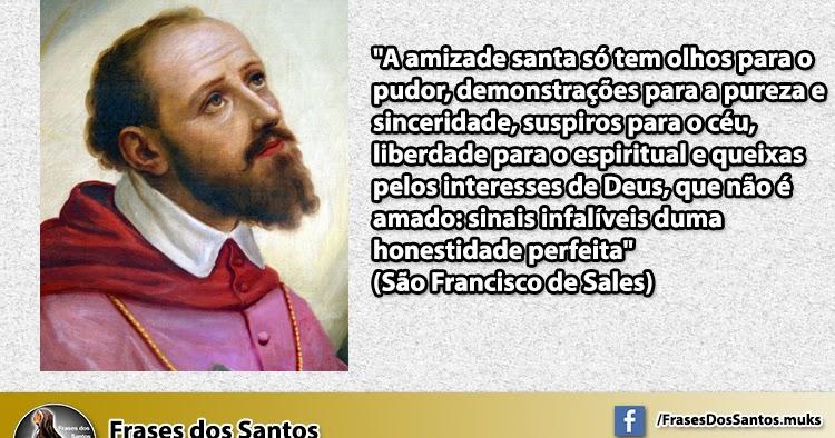 A Amizade Santa é Aquela Que Ajuda A Chegar à Deus Frases Dos Santos