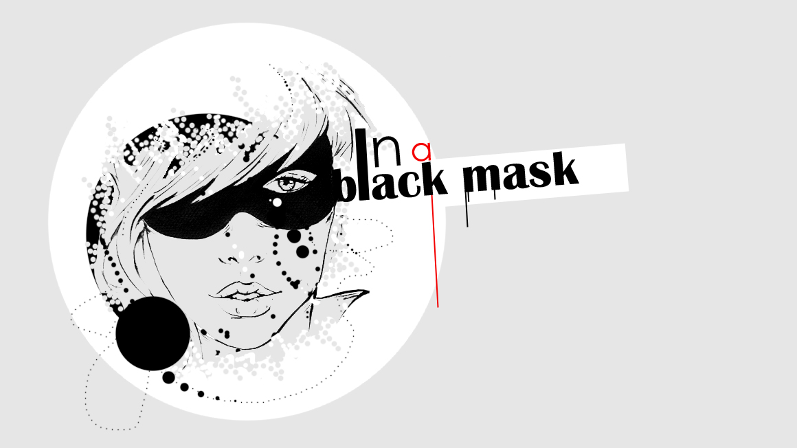 In a black mask