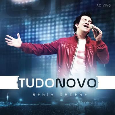 lancamentos Download   Regis Danese   Tudo Novo (2011)