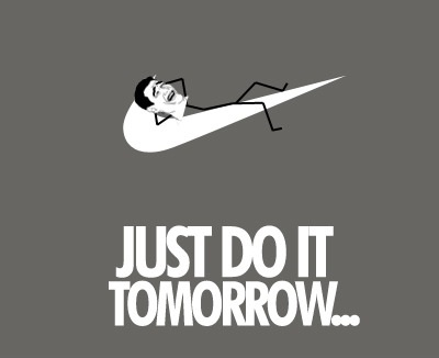Just Do It Tomorrow - Symbol Of Lazy People