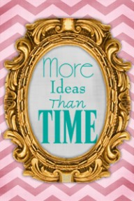 wish i had more time!