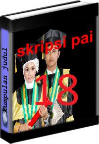 Kumpulan Judul dan Skripsi PAI Tarbiyah Volume 18