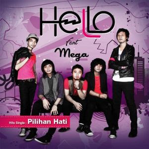 Hello feat. Mega - Pilihan Hati MP3