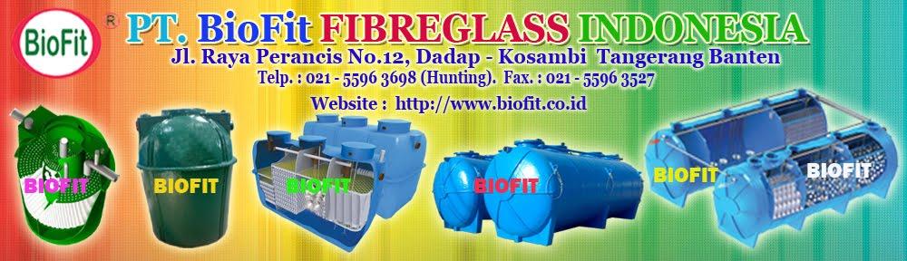 PT. BIOFIT FIBREGLASS INDONESIA = Septic Tank, Septic Tank Biotech, Septic Tank BIOFIT