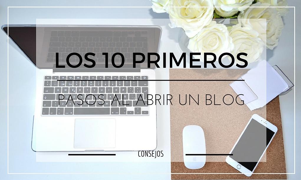 10-primeros-pasos-al-abrir-un-blog